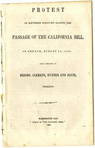 Protest of Southern Senators against the passage of the California bill : in Senate, August 15, 1850, with remarks of Messrs. Clemens, Hunter and Davis, thereon.