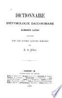 Dictionnaire d'étymologie daco-romane, éléments latins comparés avec les autres langues romanes