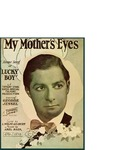 My Mother's Eyes / music by Abel Baer; words by Wolfe Gilbert