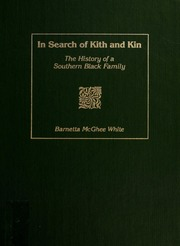 In search of kith and kin : the history of a southern Black family