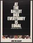 At the ballot box, everybody is equal, register and vote Join the NAACP.