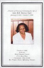 A service of memory celebrating the life of Lula Bell Barnes Tyler, January 9, 1930-October 1, 1999, October 9, 1999, 10:00 a.m., Bethel Baptist Church, 2712 Alms Place, Cincinnati, Ohio 45206, Rev. Wayne David, officiating Minister