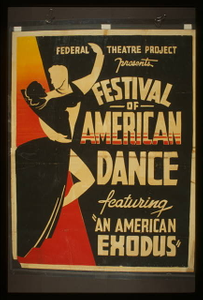"""Federal Theatre Project presents """"Festival of American dance"""" featuring """"An American exodus"""""""