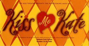 Bob Hunter ACU Homecoming Musical Programs Program: Kiss Me, Kate, 2004