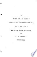 The Clay minstrel; or, National songster, to which is prefixed a sketch of the life, public services, and character of Henry Clay