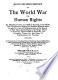 Kelly Miller's history of the World War for human rights : an intensely human and brilliant account of the World War : why America entered the conflict : what the allies fought for : and a thrilling account of the important part taken by the Negro in the tragic defeat of Germany : the downfall of autocracy, and complete victory for the cause of righteousness and freedom : including a wonderful array of striking pictures made from recent official photographs, illustrating and describing the new and awful devices used in the horrible methods of modern warfare, together with remarkable pictures of the Negro in action in both army and navy