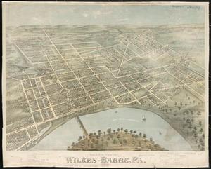Bird's eye view of Wilkes-Barre, Pa: 1872