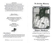 In loving memory of James Jackson, Saturday, November 13, 1999 at 9:00 a.m., in the chapel of, James H. Cole Home for Funerals, 2624 West Grand Boulevard, Detroit, Michigan, Dr. Sampson Matthews, officiating, Mt. Hebron Baptist Church