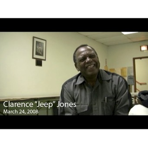 "An Interview with Clarence ""Jeep"" Jones, March 24, 2008 [video recording]"