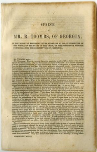 Speech of Mr. R. Toombs, of Georgia, in the House of representatives, February 27, 1850, in committee of the whole on the state of the Union, on the President's message communicating the constitution of California