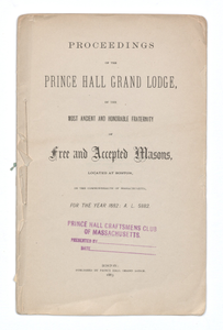 Proceedings of the Prince Hall Grand Lodge of the Most Ancient and Honorable Fraternity of Free and Accepted Masons, Located at Boston, in the Commonwealth of Massachusetts, For the Year 1882
