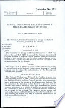 National Underground Railroad Network to Freedom Amendments Act of 2007 : report (to accompany H.R. 1239)
