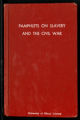 Pamphlets on slavery and the Civil War