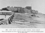 Cape Coast Castle (Cabo Corso), Gold Coast; First a Portuguese and then a British depôt (founded in 1626) and shipping-place for the slave trade