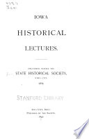 Iowa historical lectures Delivered before the State Historical Society, Iowa City, 1892