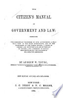 Thumbnail for The citizen's manual of government and law : comprising the elementary principles of civil government
