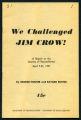 We challenged Jim Crow! : a report on the Journey of Reconciliation, April 9-23, 1947