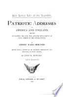 Patriotic addresses in America and England from 1850 to 1885, on slavery, the civil war and the development of civil liberty in the United States