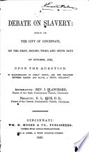 A debate on slavery, held on the first, second, third and sixth days of October, 1845, in ... Cincinnati, between J. Blanchard and N. L. Rice