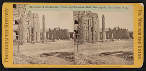 The ruins of the Circular church and Seccession Hall, Meeting St., Charleston, S.C.