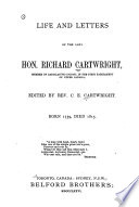 Life and letters of the late Hon. Richard Cartwright...
