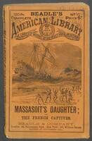 Thumbnail for Massasoit's daughter, or, The French captives: a romance of aboriginal New-England
