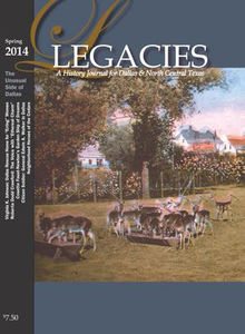 Legacies: A History Journal for Dallas and North Central Texas, Volume 26, Number 1, Spring 2014 Legacies: A History Journal for Dallas and North Central Texas