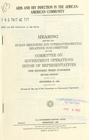 AIDS and HIV infection in the African-American community : hearing before the Human Resources and Intergovernmental Relations Subcommittee of the Committee on Government Operations, House of Representatives, One Hundred Third Congress, second session, September 16, 1994
