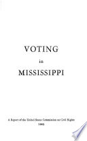 Voting in Mississippi; a report