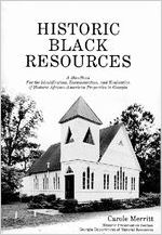 Historic black resources: a handbook for the identification, documentation, and evaluation of historic African-American properties in Georgia