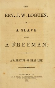 The Rev. J.W. Loguen, as a slave and as a freeman : a narrative of real life