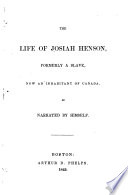 The life of Josiah Henson : formerly a slave, now an inhabitant of Canada