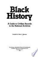 Black history : a guide to civilian records in the National Archives