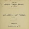 Kawashima's art fabrics : exhibits / by Kawashima & Co