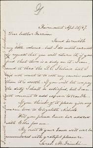 Letter from Sarah Moore Grimke, Fairmount, [now Hyde Park, Boston, Massachusetts], to William Lloyd Garrison, [18]67 Ap[ri]l 30