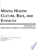 Mental health : culture, race, and ethnicity : a supplement to Mental health: a report of the Surgeon General