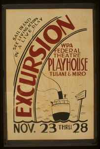 """""""Excursion"""" WPA Federal Theatre Playhouse, Tulane & Miro Sail in and see living actors in a live play."""