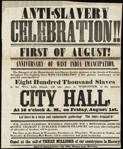 Anti-slavery celebration First of August : anniversary of West India emancipation : the managers of the Massachusetts Anti-Slavery Society announce... a mass celebration... in Worcester... Friday, August 1st