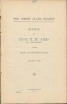 The white slave traffic speech of Hon. T.W. Sims of Tennessee in the House of Representatives, January 19, 1910