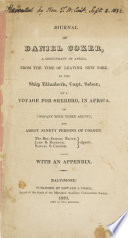 Journal of Daniel Coker, : a descendant of Africa, from the time of leaving New York, in the ship Elizabeth, Capt. Sebor, on a voyage for Sherbro, in Africa, in company with three agents, and about ninety persons of colour. : The Rev. Samuel Bacon, John B. Bankson, Samuel S. Crozer. Agents. : With an appendix