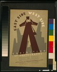 East side West side - exhibition of photographs Photography Division, Federal Art Project, Works Progress Administration, September 20 through October 4, 1938, Federal Art Gallery 125 West 57th Street.