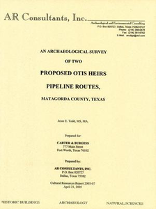 An Archaeological Survey of Two Proposed Otis Heirs Pipeline Routes, Matagorda County, Texas