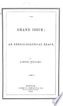 The grand issue : an ethico-political tract