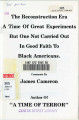 The Reconstruction Era: A Time of Great Experiments But One Not Carried Out in Good Faith to Black Americans.