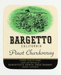 "Wine bottle label, ""Bargetto's Pinot Chardonnay,"" late 1940s"