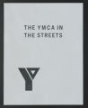 YMCA urban work records. Urban Development Report - YMCA in the Streets B, 1969. (Box 3, Folder 15)