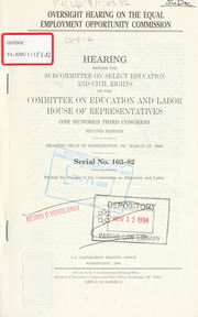 Oversight hearing on the Equal Employment Opportunity Commission : hearing before the Subcommittee on Select Education and Civil Rights of the Committee on Education and Labor, House of Representatives, One Hundred Third Congress, second session, hearing held in Washington, DC, March 23, 1994