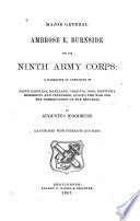 Major General Ambrose E. Burnside and the Ninth Army Corps: a narrative of campaigns in North Carolina, Maryland, Virginia, Ohio, Kentucky, Mississippi and Tennessee, during the war for the preservation of the Republic