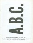 """A.B.C. The Academy of Black Culture Inc. Brochure Academy of Black Culture Inc. brochure, 11 pages, 8 1/2"""" x 11"""" cover and last page"""