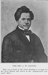 "The Rev. J. W. Loguen; Who was present at the secret meeting to arrange for the Jerry Rescue and active in the ""underground railroad"" affair"